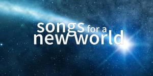 Carousel image 6e8941ea378ae5b84201 48b6d796b321468295c4 songs for a new world art 02