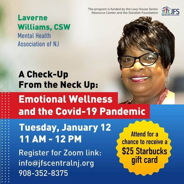 """Emotional Wellness and the  Covid-19 Pandemic ""  Via ZOOM Tuesday, January 12 th 11 AM- 12 PM"
