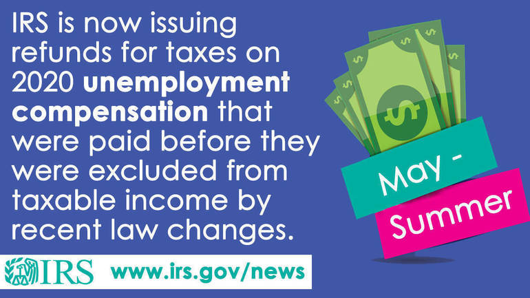 IRS Begins Correcting Tax Returns for Unemployment Compensation Income Exclusion; Periodic Payments to be made May through Summer