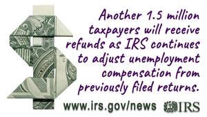 IRS continues Unemployment Compensation Adjustments, Prepares Another 1.5 million Refunds