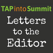 TAPinto Summit Letters to the Editor