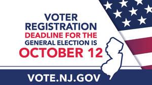 Voter Registration Deadline for the General Election is Tuesday, October 12